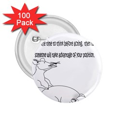 Better To Take Time To Think 2.25  Button (100 pack)