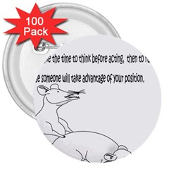 Better To Take Time To Think 3  Button (100 pack)