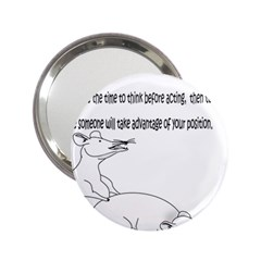 Better To Take Time To Think Handbag Mirror (2.25 )