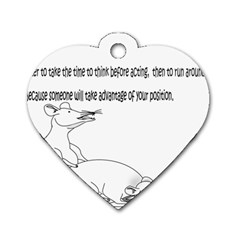Better To Take Time To Think Dog Tag Heart (one Sided)