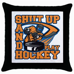 Shut Up And Play Hockey Throw Pillow Case (black)