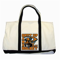 Shut Up and Play Hockey Two Tone Tote Bag