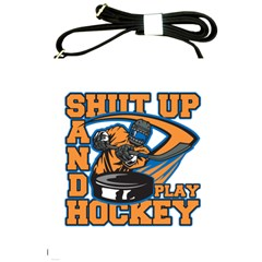 Shut Up And Play Hockey Shoulder Sling Bag