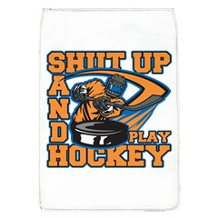 Shut Up and Play Hockey Removable Flap Cover (Large)