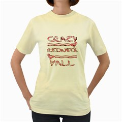 Crazy Redneck Y all Pink Camouflage Women s Yellow T-Shirt