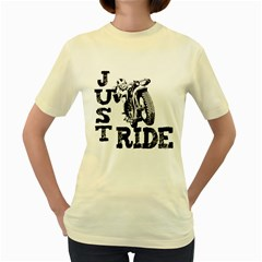 Black Just Ride Motorcycles Women s Yellow T Shirt