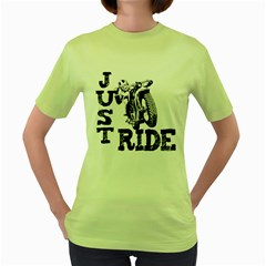 Black Just Ride Motorcycles Women s Green T-Shirt