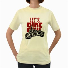 Red Text Let s Ride Motorcycle Women s Yellow T-Shirt