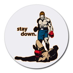 Stay Down Boxing Round Mousepad