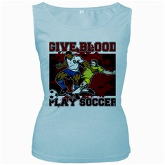 Give Blood Play Soccer Women s Baby Blue Tank Top