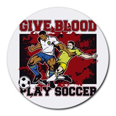 Give Blood Play Soccer Round Mousepad
