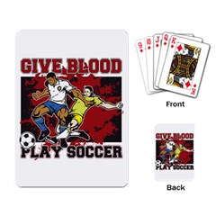 Give Blood Play Soccer Playing Cards Single Design