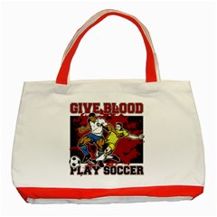 Give Blood Play Soccer Classic Tote Bag (Red)