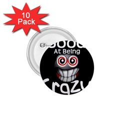 crazy 1.75  Button (10 pack)