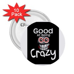 crazy 2.25  Button (10 pack)