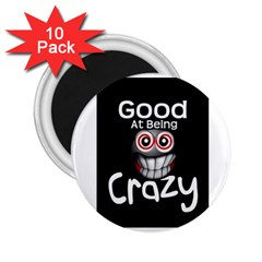 crazy 2.25  Button Magnet (10 pack)