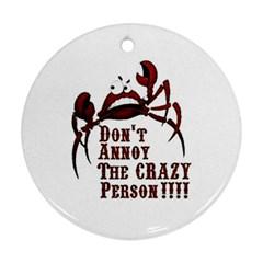 crazy person Round Ornament