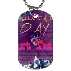 Beautiful Day Just Smile Dog Tag (One Sided)