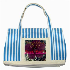 Beautiful Day Just Smile Blue Striped Tote Bag