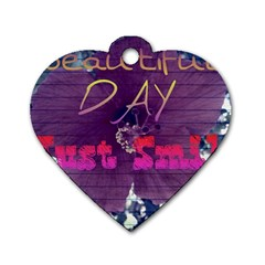 Beautiful Day Just Smile Dog Tag Heart (Two Sided)