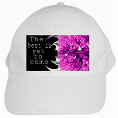 The best is yet to come White Baseball Cap