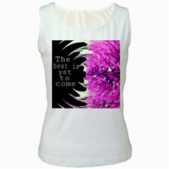The Best Is Yet To Come Women s Tank Top (white)