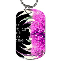 The best is yet to come Dog Tag (One Sided)