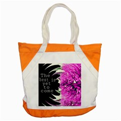 The best is yet to come Accent Tote Bag