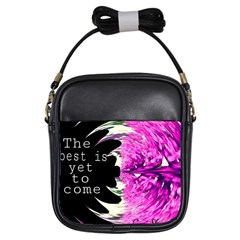 The Best Is Yet To Come Girl s Sling Bag