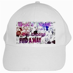 What s meant to be will always find a way White Baseball Cap