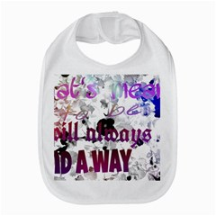 What s Meant To Be Will Always Find A Way Bib