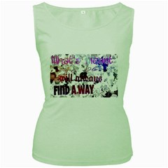 What s meant to be will always find a way Women s Tank Top (Green)