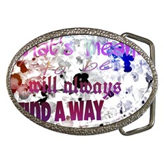 What s Meant To Be Will Always Find A Way Belt Buckle (oval)