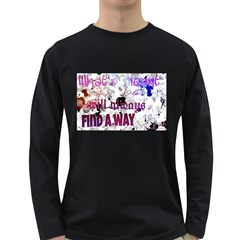 What s Meant To Be Will Always Find A Way Men s Long Sleeve T Shirt (dark Colored)