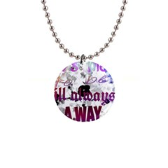 What s Meant To Be Will Always Find A Way Button Necklace