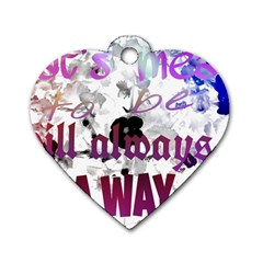 What s meant to be will always find a way Dog Tag Heart (Two Sided)