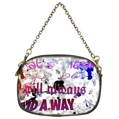 What s Meant To Be Will Always Find A Way Chain Purse (one Side)