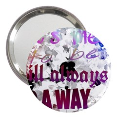 What s Meant To Be Will Always Find A Way 3  Handbag Mirror