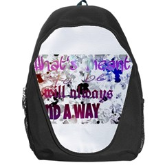 What s Meant To Be Will Always Find A Way Backpack Bag