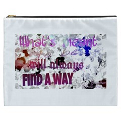 What s meant to be will always find a way Cosmetic Bag (XXXL)