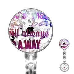 What s Meant To Be Will Always Find A Way Stainless Steel Nurses Watch