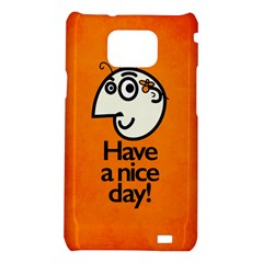 Have A Nice Day Happy Character Samsung Galaxy S II i9100 Hardshell Case