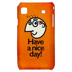 Have A Nice Day Happy Character Samsung Galaxy S i9000 Hardshell Case