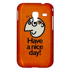 Have A Nice Day Happy Character Samsung Galaxy Ace Plus S7500 Hardshell Case