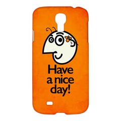 Have A Nice Day Happy Character Samsung Galaxy S4 I9500/i9505 Hardshell Case