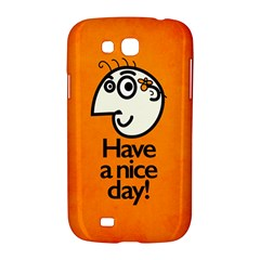 Have A Nice Day Happy Character Samsung Galaxy Grand GT-I9128 Hardshell Case