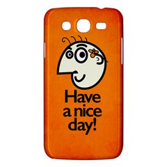 Have A Nice Day Happy Character Samsung Galaxy Mega 5.8 I9152 Hardshell Case
