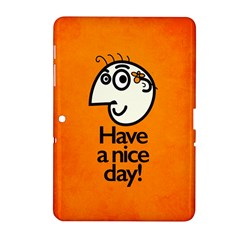 Have A Nice Day Happy Character Samsung Galaxy Tab 2 (10.1 ) P5100 Hardshell Case