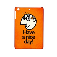 Have A Nice Day Happy Character Apple Ipad Mini 2 Hardshell Case