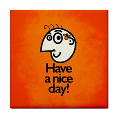Have A Nice Day Happy Character Ceramic Tile